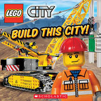 LEGO City Adventures Build This City! by Scholastic image