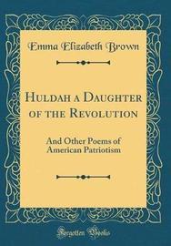 Huldah a Daughter of the Revolution by Emma Elizabeth Brown image