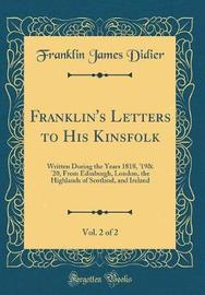 Franklin's Letters to His Kinsfolk, Vol. 2 of 2 by Franklin James Didier image