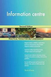 Information Centre Second Edition by Gerardus Blokdyk