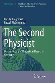 The Second Physicist by Christa Jungnickel