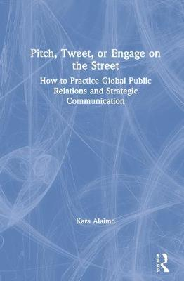 Pitch, Tweet, or Engage on the Street by Kara Alaimo