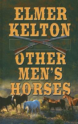 Other Men's Horses by Elmer Kelton image