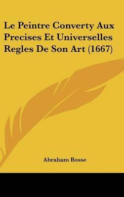 Le Peintre Converty Aux Precises Et Universelles Regles De Son Art (1667) by Abraham Bosse image