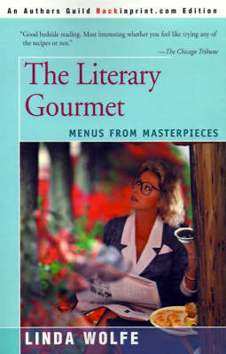 The Literary Gourmet: Menus from Masterpieces by Linda Wolfe