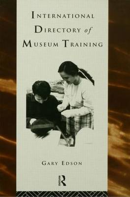International Directory of Museum Training by Gary Edson