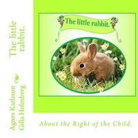 The Little Rabbit. by Agnes Karlsson