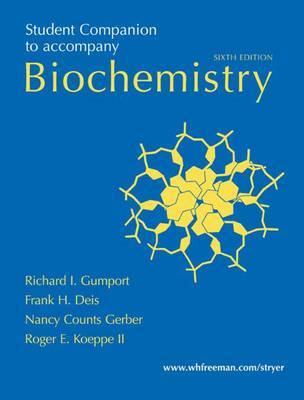 Biochemistry: Student Companion: Student Companion by Richard I Gumport