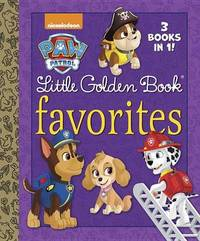 Paw Patrol Little Golden Book Favorites by Golden Books