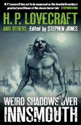 Weird Shadows Over Innsmouth by H.P. Lovecraft
