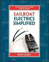 Sailboat Electrical Systems: Improvement, Wiring, and Repair by Don Casey