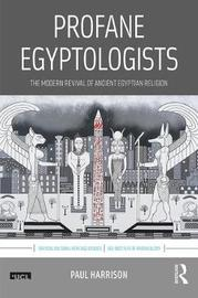 Profane Egyptologists by Paul Harrison image