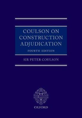 Coulson on Construction Adjudication by Lord Justice Peter Coulson