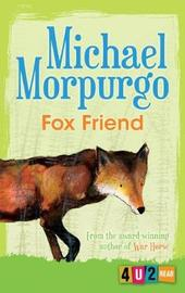 Fox Friend (4u2read) by Michael Morpurgo