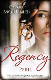 Regency Peril/Zachary Black by Carole Mortimer