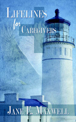 Lifelines for Caregivers by Jane Maxwell image