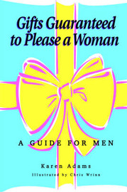 Gifts Guaranteed to Please a Woman by Karen Adams image