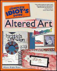 The Complete Idiot's Guide to Altered Art Illustrated by Allyson Bright Meyer image