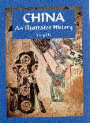 China: An Illustrated History by Yong Ho image