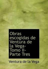 Obras Escogidas de Ventura de La Vega- Tomo II- Parte Tres by Ventura de la Vega image