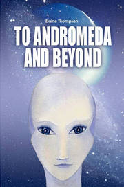 To Andromeda and Beyond by Elaine Thompson