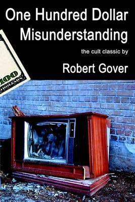 One Hundred Dollar Misunderstanding by Robert Gover