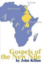 Gospels of the New Nile by John P Kilian image