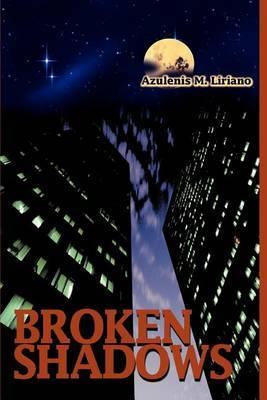Broken Shadows by Azulenis M. Liriano image