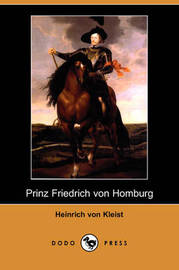 Prinz Friedrich Von Homburg (Dodo Press) by Heinrich Von Kleist