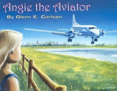 Angie the Aviator by Glenn E. Carlson image