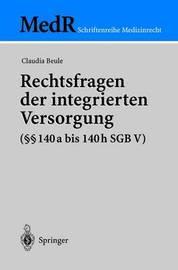 Rechtsfragen Der Integrierten Versorgung ( 140a Bis 140h Sgb V) by Claudia Beule