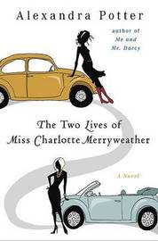 The Two Lives of Miss Charlotte Merryweather (aka Who's That Girl?) by Alexandra Potter image