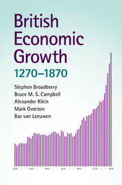 British Economic Growth, 1270-1870 by Stephen Broadberry