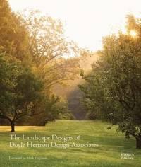 Landscape Designs of Doyle Herman Design Associates by Kathryn Herman