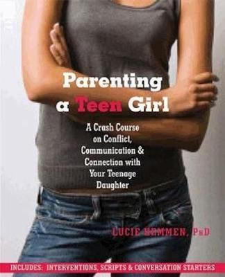 Parenting a Teen Girl by Lucie Hemmen