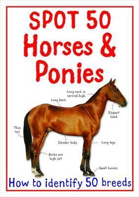 Spot 50 Horses and Ponies by Camilla de la Bedoyere