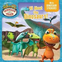 All about the Dinosaurs! by Natalie Shaw