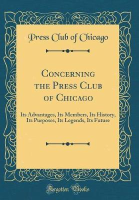 Concerning the Press Club of Chicago by Press Club of Chicago