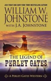 The Legend of Perley Gates by William W Johnstone