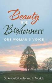 Beauty in the Brokenness by Dr Angela Lindenmuth Marick image