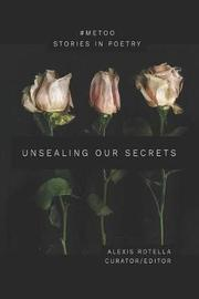 Unsealing Our Secrets by Alexis Rotella