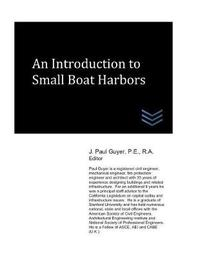 An Introduction to Small Boat Harbors by J Paul Guyer
