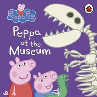 Peppa Pig: Peppa at the Museum by Ladybird