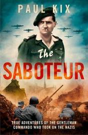 The Saboteur by Paul Kix