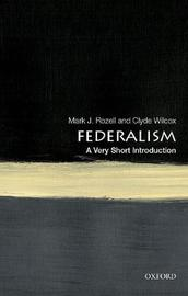 Federalism: A Very Short Introduction by Mark J Rozell