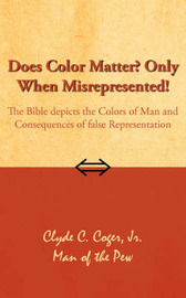 Does Color Matter? Only When Misrepresented! by Clyde C. Coger Jr. image