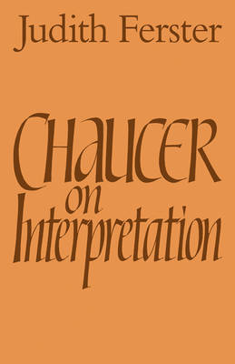 Chaucer on Interpretation by Judith Ferster image