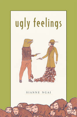 Ugly Feelings by Sianne Ngai
