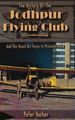 History of the Jodhpur Flying Club by Peter Vacher