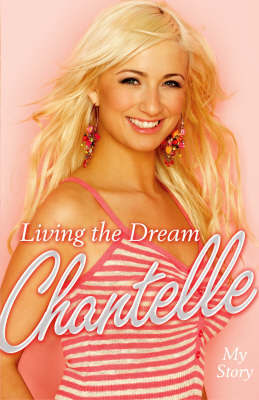 Living the Dream: My Story by Chantelle Houghton